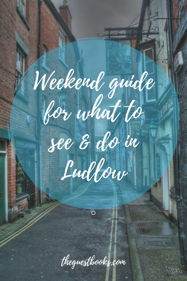 Weekend guide what to see and do Ludlow